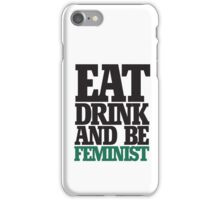 Eat drink and be feminist iPhone Case/Skin