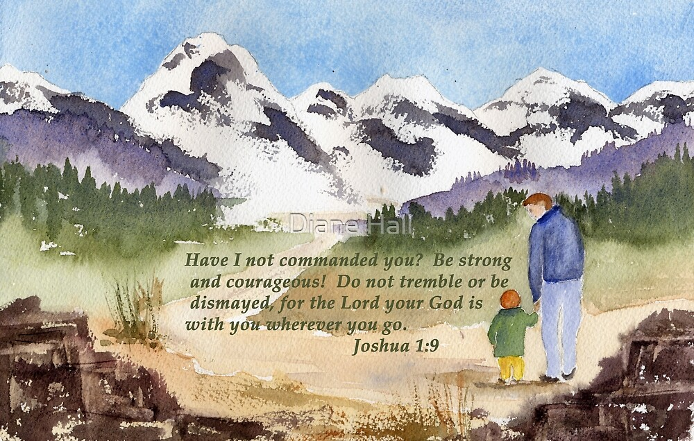 Courage - Joshua 1:9 by Diane Hall