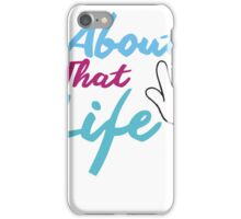 About That Life iPhone Case/Skin