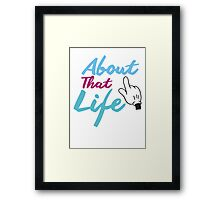 About That Life Framed Print
