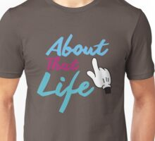 About That Life Unisex T-Shirt