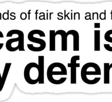 Sarcasm is My Only Defense (Black Text) Sticker