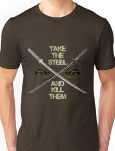 Take The Steel Katana design Unisex T-Shirt