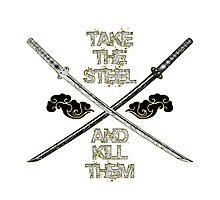 Take The Steel Katana design Photographic Print