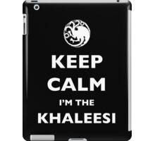 Keep Calm! I'm the Khaleesi! iPad Case/Skin