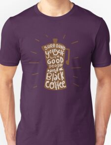 Good People and Black Coffee Unisex T-Shirt