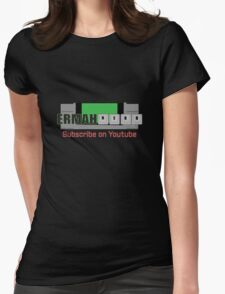 Ermahnerd on Youtube Womens Fitted T-Shirt