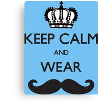 Funny Keep Calm and Wear Mustaches Canvas Print