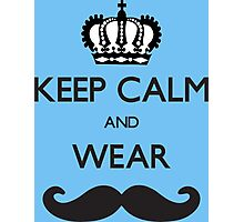 Funny Keep Calm and Wear Mustaches Photographic Print