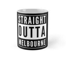 Straight Outta Melbourne Mug