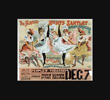 Performing Arts Posters The famous Rentz Santley Novelty and Burlesque Co first time in America the sensational scene gay life in Paris introducing Jardine Mabile Dance 0309 Unisex T-Shirt