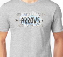Some Cupid kills with arrows... Unisex T-Shirt
