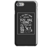 Any road will get you there iPhone Case/Skin