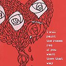 The Bleeding Heart - Painting The Roses Red by MagsWilliamson