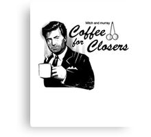 Coffee's for Closers Canvas Print