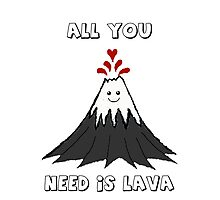 All You Need Is Lava Photographic Print