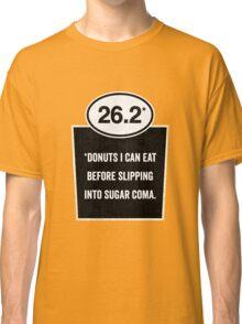 26.2 - Sugar Coma Classic T-Shirt