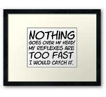 Drax - Nothing Goes Over My Head - TEXT ONLY Framed Print
