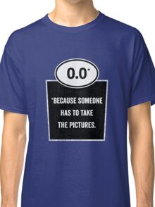 0.0 - Take the Pictures Classic T-Shirt