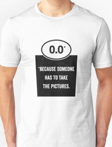 0.0 - Take the Pictures Unisex T-Shirt