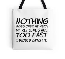 Drax - Nothing Goes Over My Head - TEXT ONLY Tote Bag