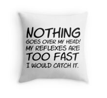 Drax - Nothing Goes Over My Head - TEXT ONLY Throw Pillow