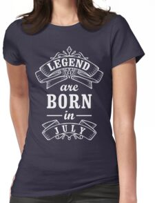 Legends Born in July Womens Fitted T-Shirt