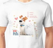 the secret life of pets is Love  Unisex T-Shirt