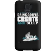 Coffee, Create and Sleep Samsung Galaxy Case/Skin
