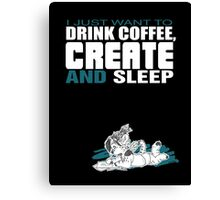 Coffee, Create and Sleep Canvas Print