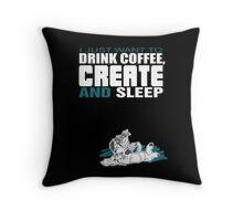 Coffee, Create and Sleep Throw Pillow