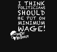 Minimum Wage For Politicians Unisex T-Shirt