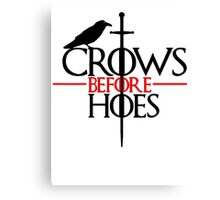 Game of thrones Crows Before Hoes Canvas Print