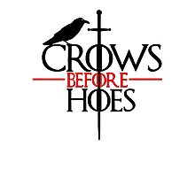 Game of thrones Crows Before Hoes Photographic Print
