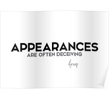 appearances are often deceiving - aesop Poster