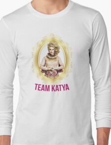 Rupaul's Drag Race All Stars 2 Team Katya  Long Sleeve T-Shirt