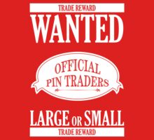 Wanted: Official Pin Traders by CaptureToday
