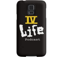 IV Life Podcast Logo Shirt Samsung Galaxy Case/Skin