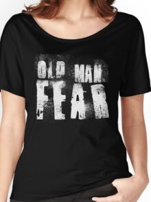 Old Man Fear Women's Relaxed Fit T-Shirt