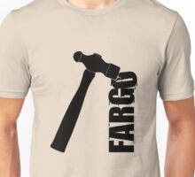 Fargo Hammer Unisex T-Shirt