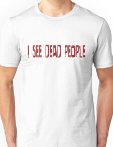 The Sixth Sense Movie Quotes Famous Scary Horror Unisex T-Shirt