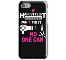Hair Stylist Can Fix It iPhone Case/Skin