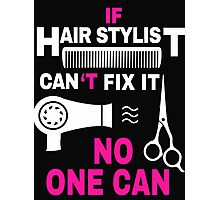 Hair Stylist Can Fix It Photographic Print