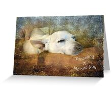 Dreaming of Me and You Greeting Card