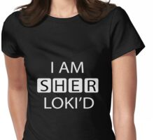 I AM SHER-LOKI'D  Womens Fitted T-Shirt