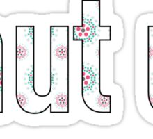 """Shut Up"" in Green and Pink Floral Sticker"