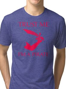 Im A Pirate Tri-blend T-Shirt