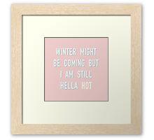 HELLA HOT Framed Print