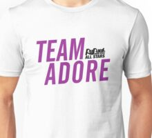 Team Adore - RuPaul's Drag Race All Stars 2 Unisex T-Shirt