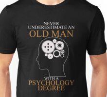 Never Underestimate An Old Man With A Psychology T-shirts Unisex T-Shirt